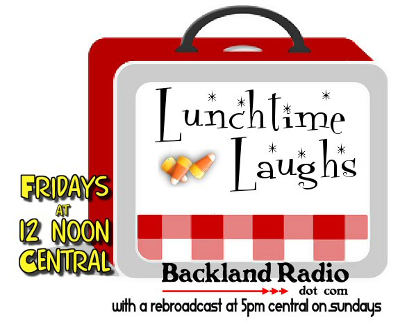 Lunchtime Laughs on BacklandRadio dot com